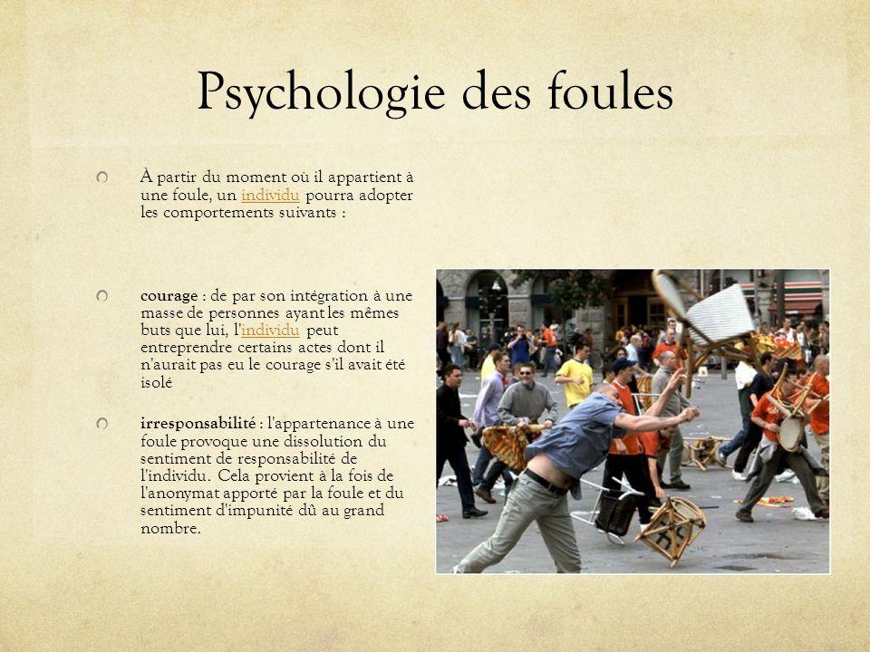 Psychologie des foules Émotions d une foule Joie La foule manifeste de manière collective le bonheur de chacun de ses membres.