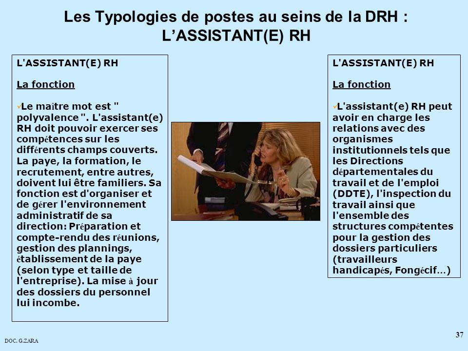 DOC. G.ZARA 37 Les Typologies de postes au seins de la DRH : LASSISTANT(E) RH L'ASSISTANT(E) RH La fonction Le ma î tre mot est