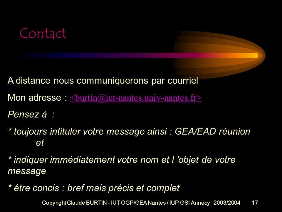 Copyright Claude BURTIN - IUT OGP/GEA Nantes / IUP GSI Annecy 2003/200416 Consignes de travail fin 7/ Calendrier : me communiquer les documents suivan