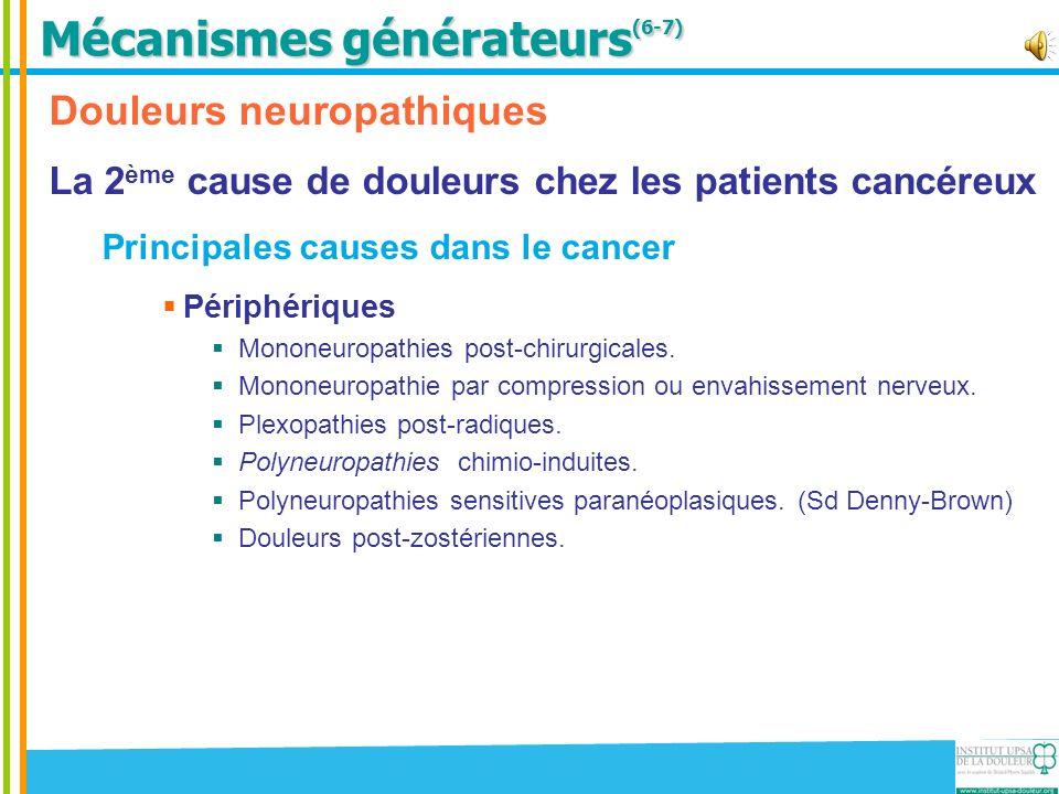 Douleurs neuropathiques La 2 ème cause de douleurs chez les patients cancéreux Principales causes dans le cancer Périphériques Mononeuropathies post-c