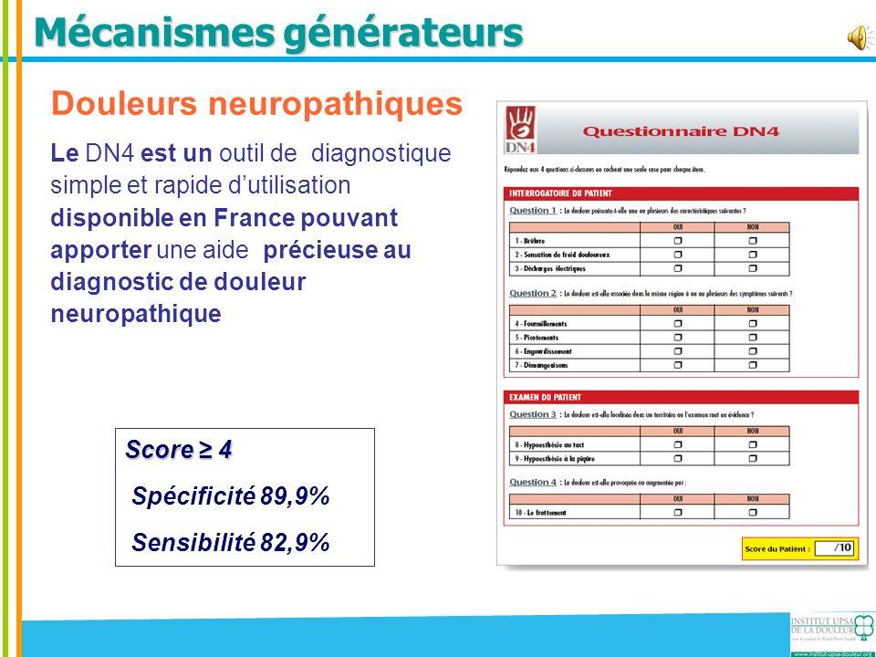Douleurs neuropathiques Le DN4 est un outil de diagnostique simple et rapide dutilisation disponible en France pouvant apporter une aide précieuse au