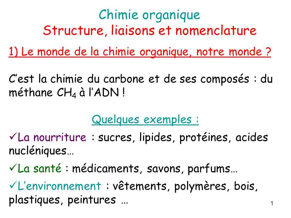 1) Le monde de la chimie organique, notre monde .