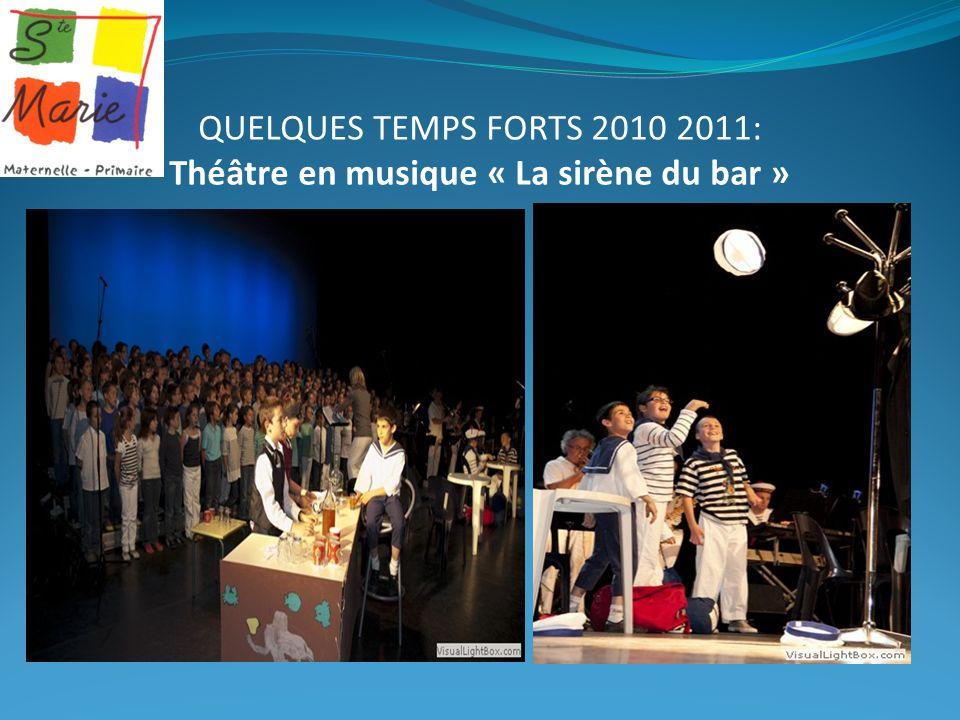 QUELQUES TEMPS FORTS 2010 2011: Théâtre en musique « La sirène du bar »