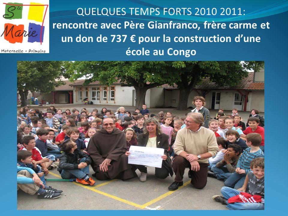 QUELQUES TEMPS FORTS 2010 2011: rencontre avec Père Gianfranco, frère carme et un don de 737 pour la construction dune école au Congo