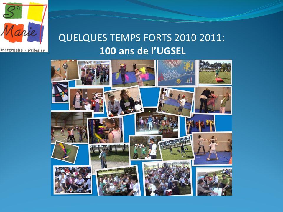 QUELQUES TEMPS FORTS 2010 2011: 100 ans de lUGSEL