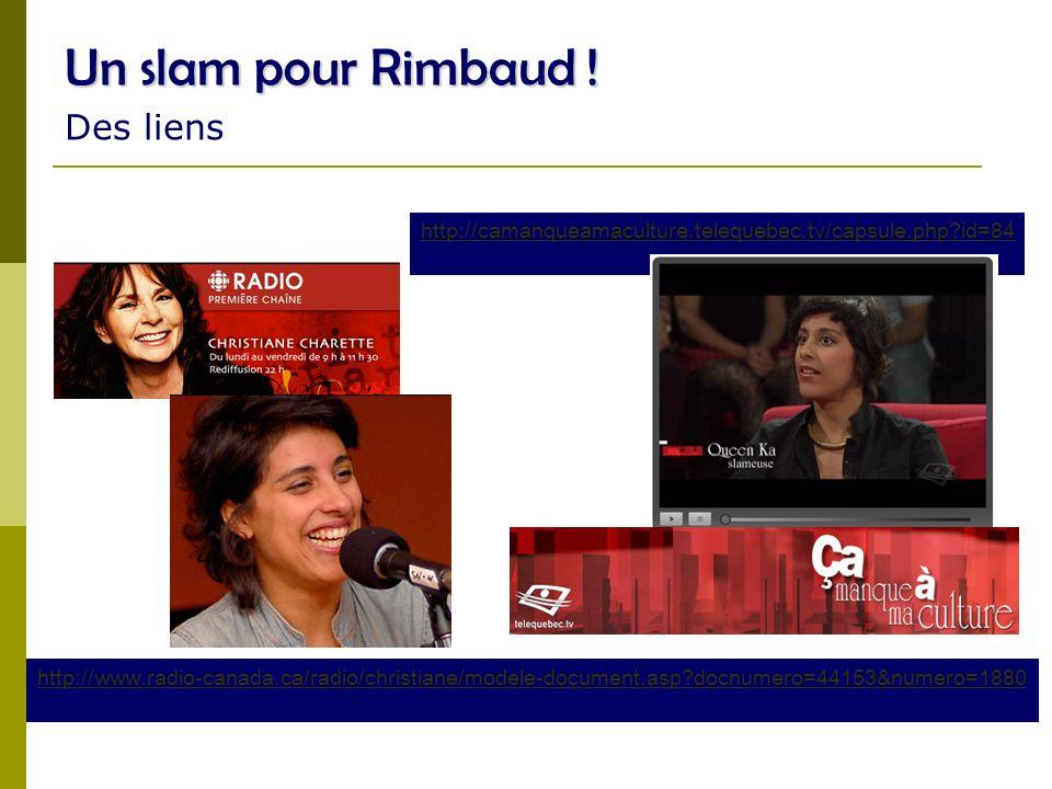 http://www.grandcorpsmalade.com/accueil.htm http://www.abdalmalik.fr/ http://www.ivycontact.com/accueil.html Un slam pour Rimbaud .