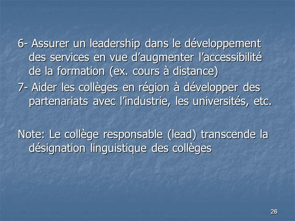 26 6- Assurer un leadership dans le développement des services en vue daugmenter laccessibilité de la formation (ex.