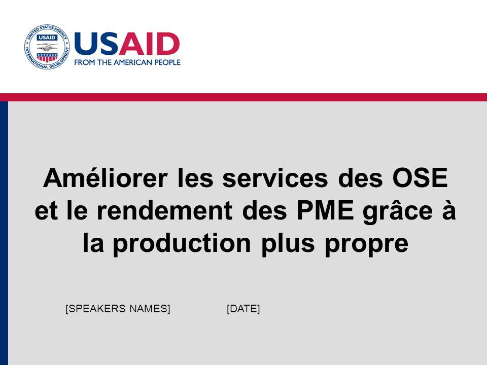 Améliorer les services des OSE et le rendement des PME grâce à la production plus propre [DATE][SPEAKERS NAMES]