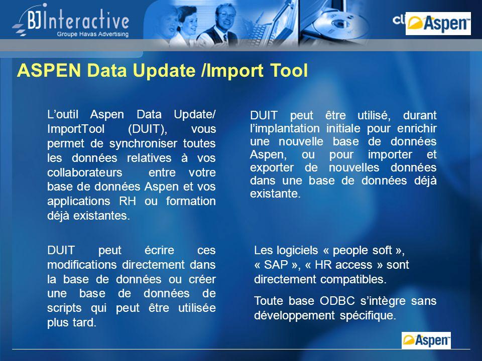 Loutil Aspen Data Update/ ImportTool (DUIT), vous permet de synchroniser toutes les données relatives à vos collaborateurs entre votre base de données Aspen et vos applications RH ou formation déjà existantes.