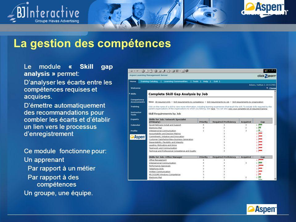 Le module « Skill gap analysis » permet: Danalyser les écarts entre les compétences requises et acquises.