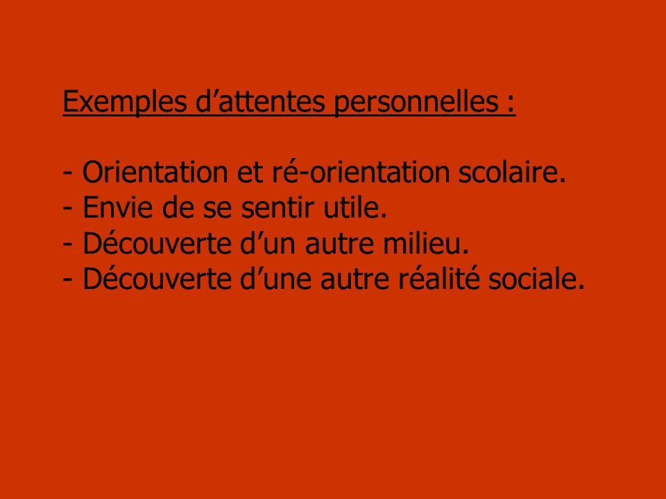 Exemples dattentes personnelles : - Orientation et ré-orientation scolaire.