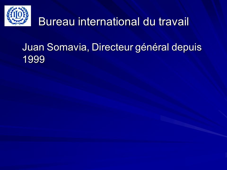 Bureau international du travail Juan Somavia, Directeur général depuis 1999