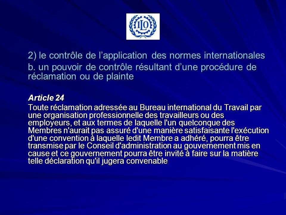 2) le contrôle de lapplication des normes internationales b. un pouvoir de contrôle résultant dune procédure de réclamation ou de plainte Article 24 T