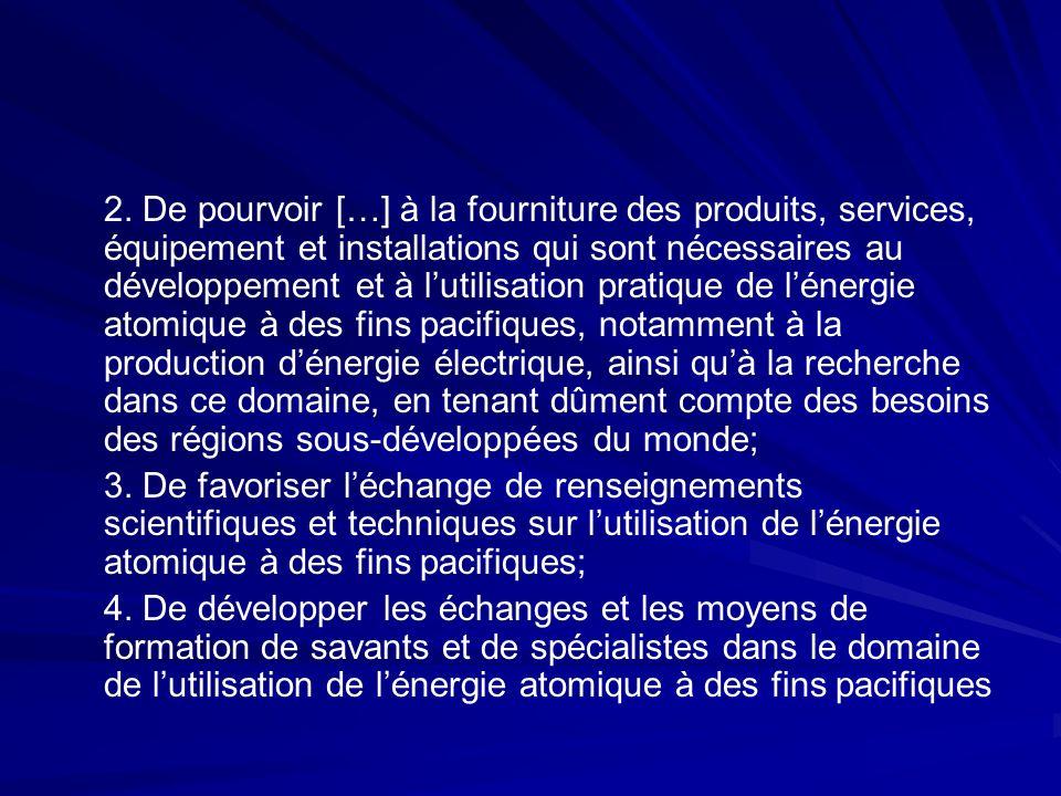 2. De pourvoir […] à la fourniture des produits, services, équipement et installations qui sont nécessaires au développement et à lutilisation pratiqu