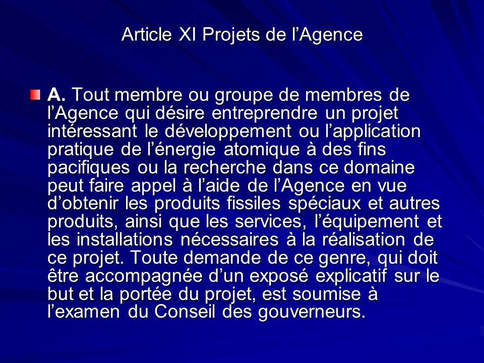 Article XI Projets de lAgence A. Tout membre ou groupe de membres de lAgence qui désire entreprendre un projet intéressant le développement ou lapplic