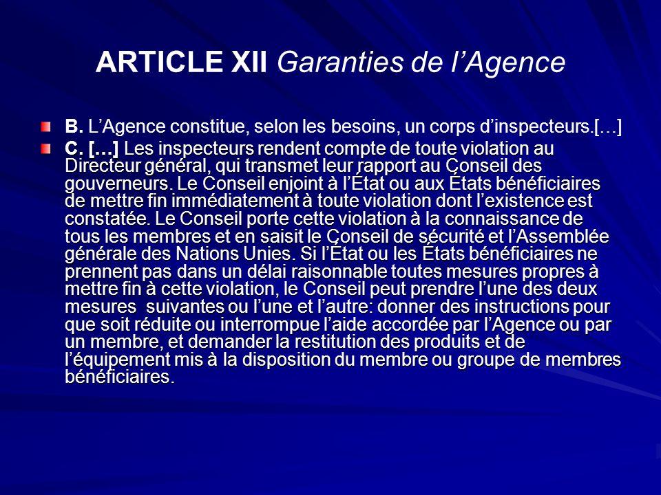ARTICLE XII Garanties de lAgence B. LAgence constitue, selon les besoins, un corps dinspecteurs.[…] C. […] Les inspecteurs rendent compte de toute vio
