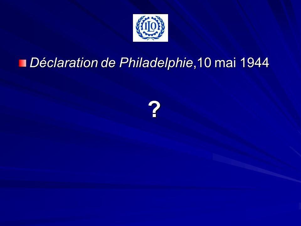 Déclaration de Philadelphie,10 mai 1944 ?