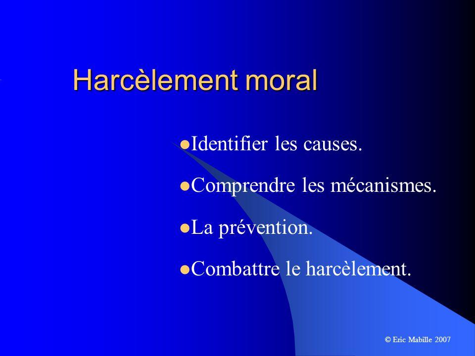 Harcèlement moral Identifier les causes.Comprendre les mécanismes.