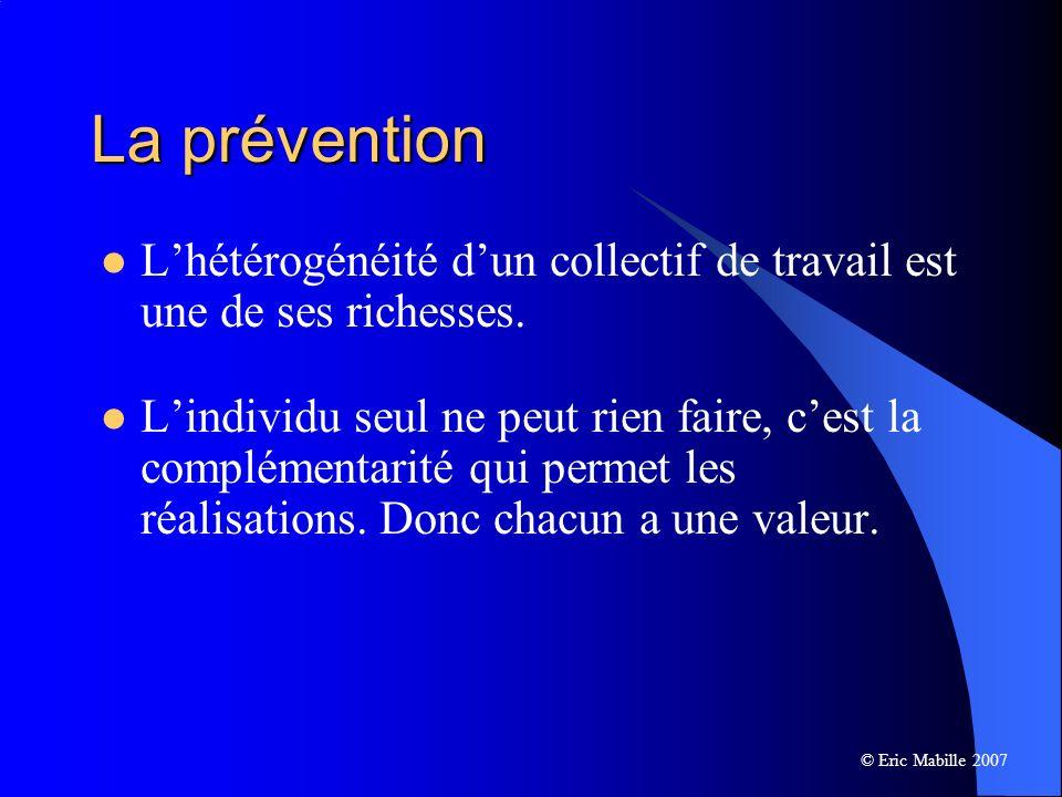 La prévention Lhétérogénéité dun collectif de travail est une de ses richesses.
