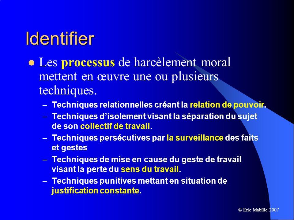 Identifier Les processus de harcèlement moral mettent en œuvre une ou plusieurs techniques.