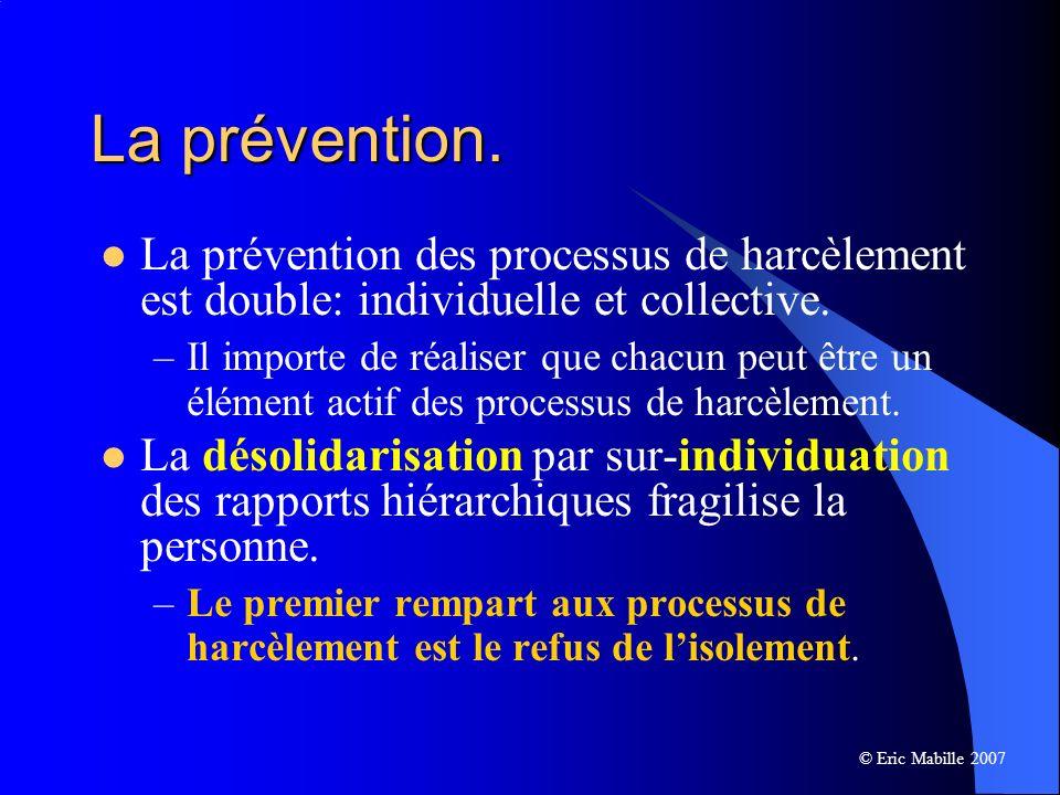 La prévention des processus de harcèlement est double: individuelle et collective.