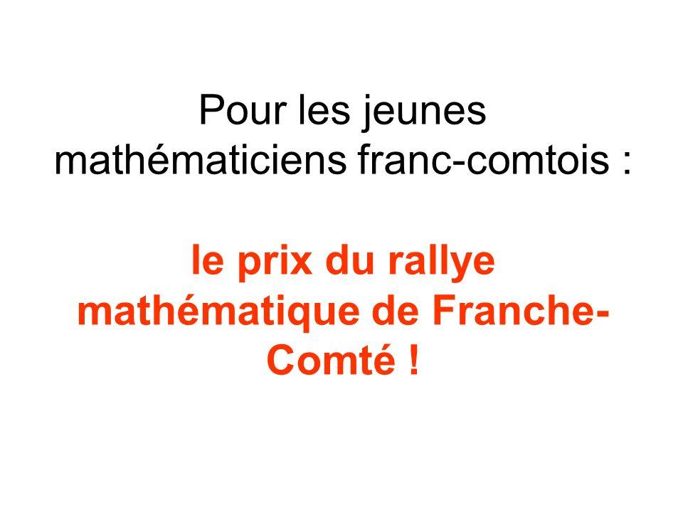 Pour les jeunes mathématiciens franc-comtois : le prix du rallye mathématique de Franche- Comté !