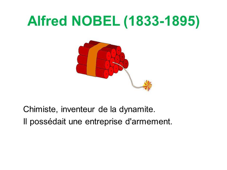 Chimiste, inventeur de la dynamite. Il possédait une entreprise d armement.