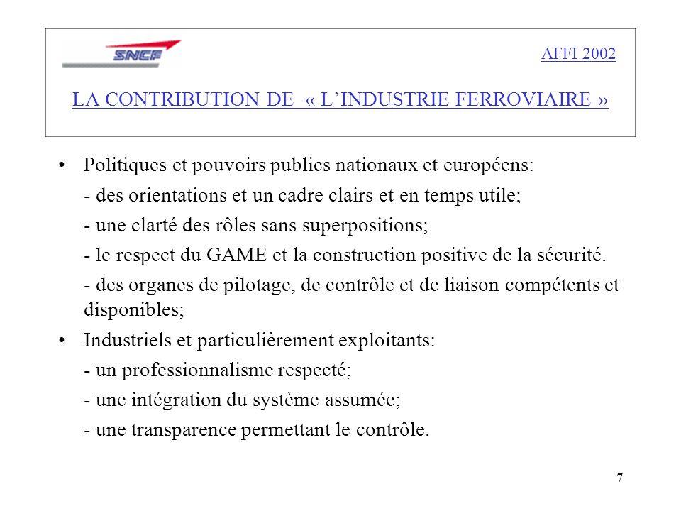 7 Politiques et pouvoirs publics nationaux et européens: - des orientations et un cadre clairs et en temps utile; - une clarté des rôles sans superpositions; - le respect du GAME et la construction positive de la sécurité.