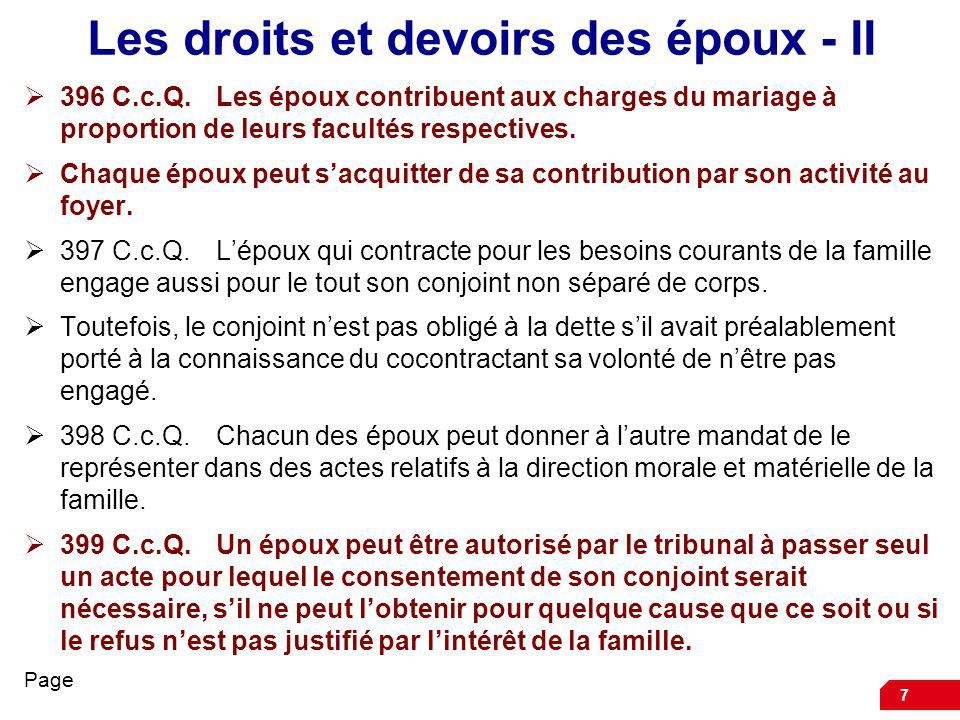 7 Les droits et devoirs des époux - II 396 C.c.Q.Les époux contribuent aux charges du mariage à proportion de leurs facultés respectives. Chaque époux
