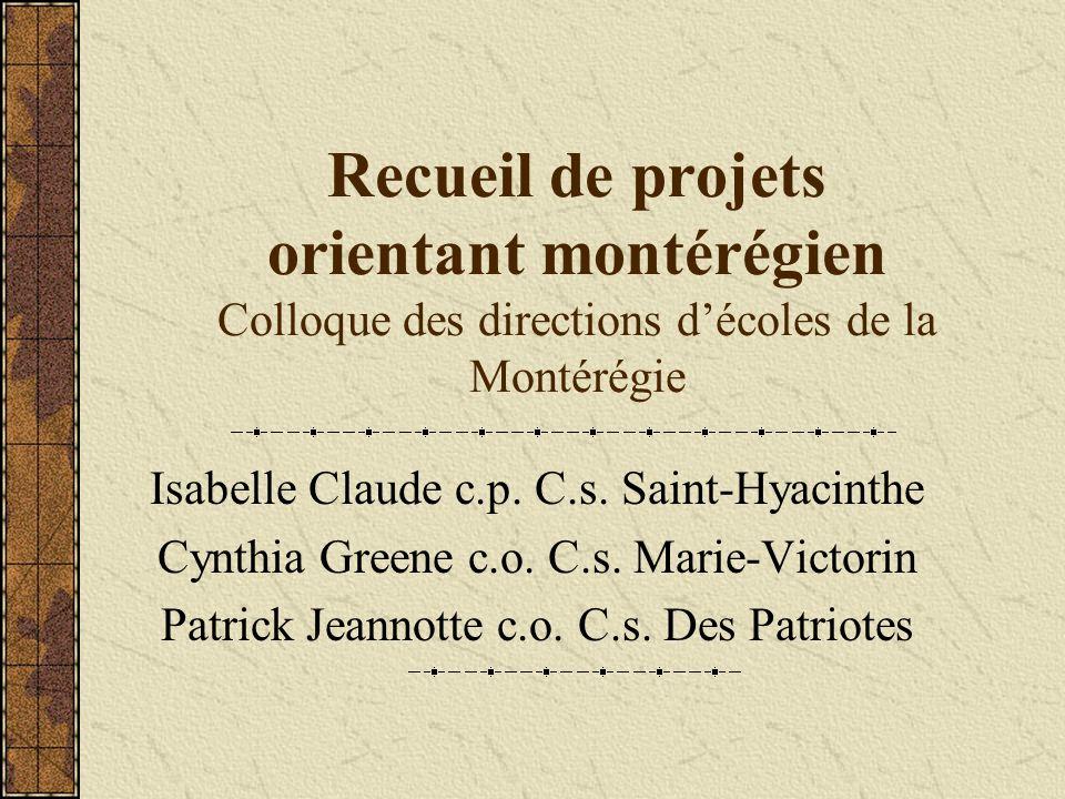 Recueil de projets orientant montérégien Colloque des directions décoles de la Montérégie Isabelle Claude c.p.