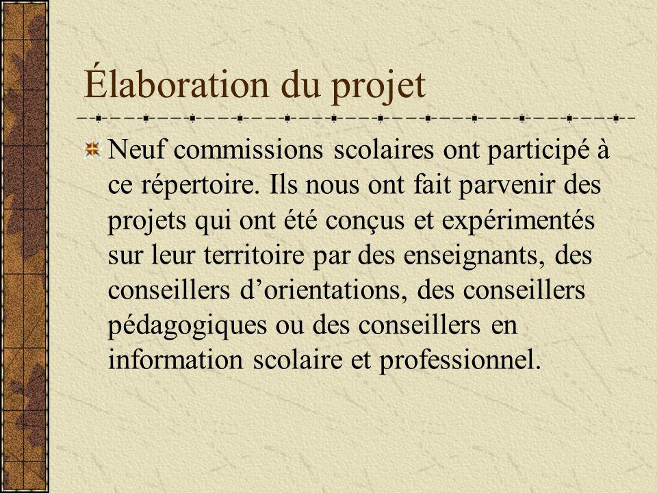 Élaboration du projet Neuf commissions scolaires ont participé à ce répertoire.