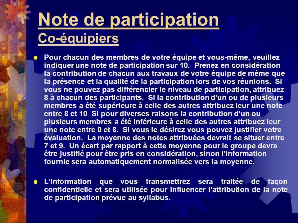 Note de participation Co-équipiers Nom de l évaluateur : …..……..___/50 Nom du membre de l équipe : ……____/50 Nom du membre de l équipe :.…...____/50 Nom du membre de l équipe :...….____/50 Nom du membre de l équipe : …....____/50