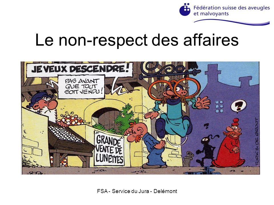 FSA - Service du Jura - Delémont Le non-respect des affaires
