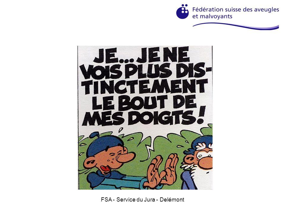 FSA - Service du Jura - Delémont 4.Le respect de la famille Il peut y avoir plusieurs membres dune famille qui ont des problèmes de vue, il ne faut pas céder aux injures, les traiter de bigleux.