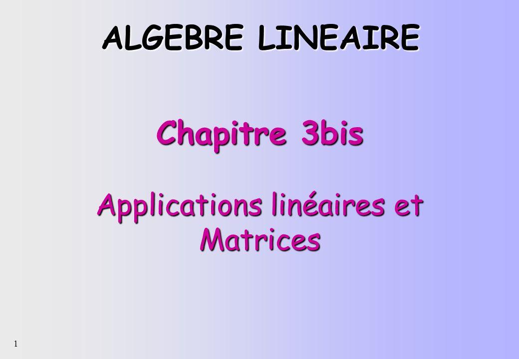 1 Chapitre 3bis Applications linéaires et Matrices ALGEBRE LINEAIRE