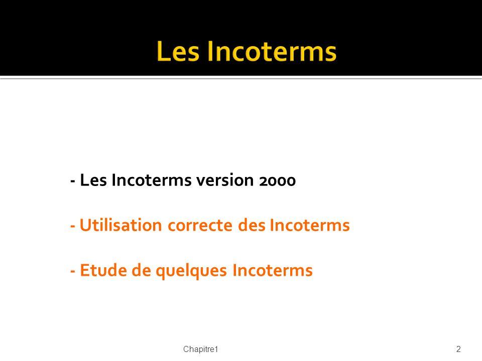 - Les Incoterms version 2000 - Utilisation correcte des Incoterms - Etude de quelques Incoterms Chapitre12