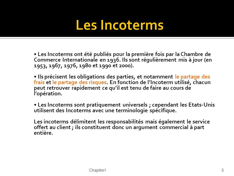 Les Incoterms ont été publiés pour la première fois par la Chambre de Commerce Internationale en 1936. Ils sont régulièrement mis à jour (en 1953, 196