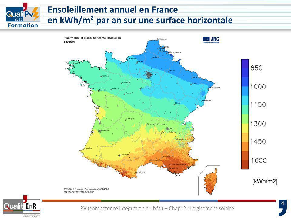 4 PV (compétence intégration au bâti) – Chap. 2 : Le gisement solaire Ensoleillement annuel en France en kWh/m² par an sur une surface horizontale