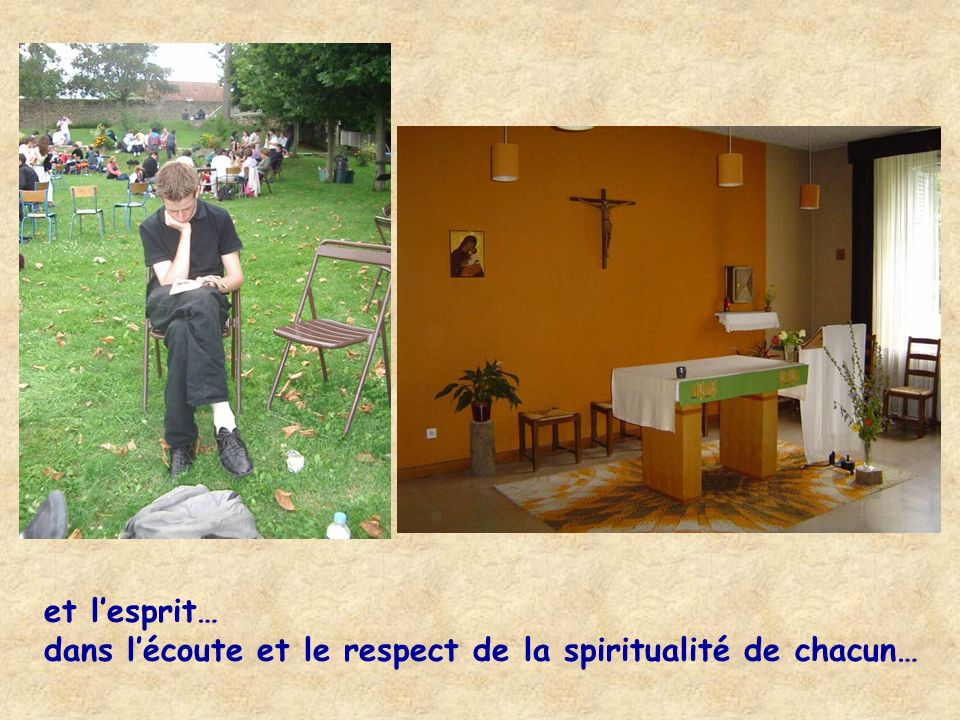 et lesprit… dans lécoute et le respect de la spiritualité de chacun…