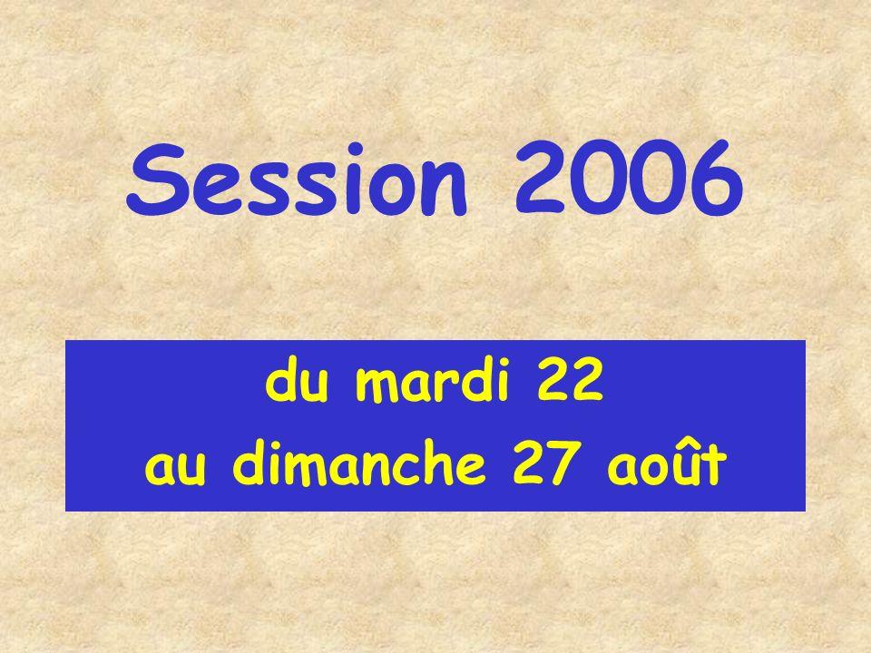 Session 2006 du mardi 22 au dimanche 27 août
