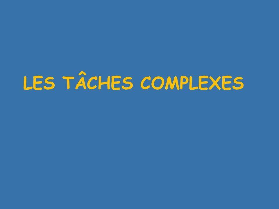 LES TÂCHES COMPLEXES