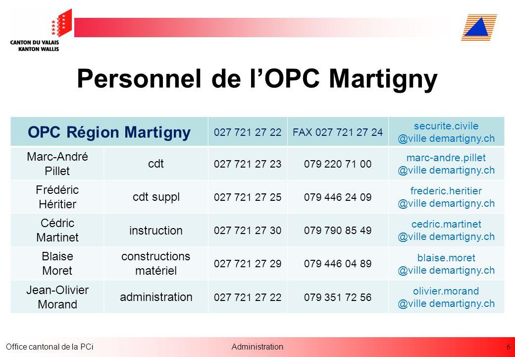 6 Office cantonal de la PCiAdministration Personnel de lOPC Martigny OPC Région Martigny 027 721 27 22FAX 027 721 27 24 securite.civile @ville demarti