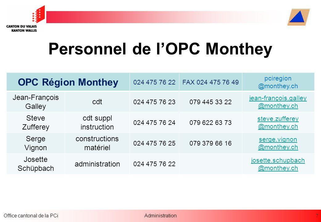 7 Office cantonal de la PCiAdministration Personnel de lOPC Monthey OPC Région Monthey 024 475 76 22FAX 024 475 76 49 pciregion @monthey.ch Jean-Franç