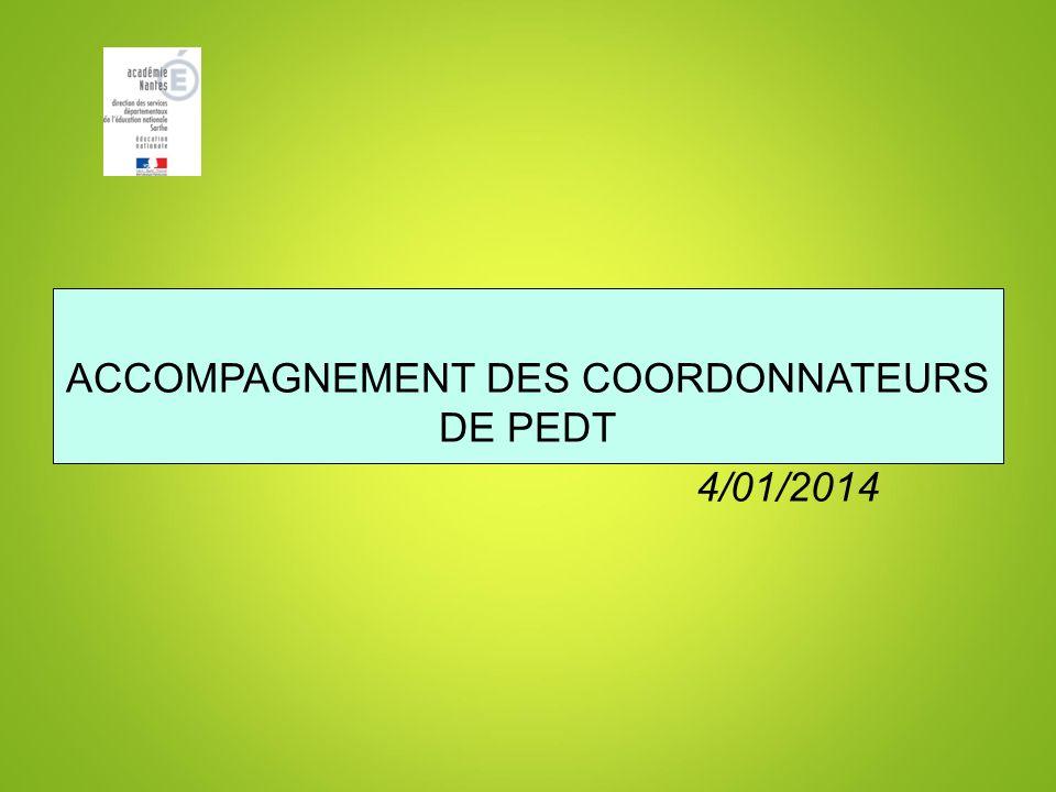 1 ACCOMPAGNEMENT DES COORDONNATEURS DE PEDT 4/01/2014