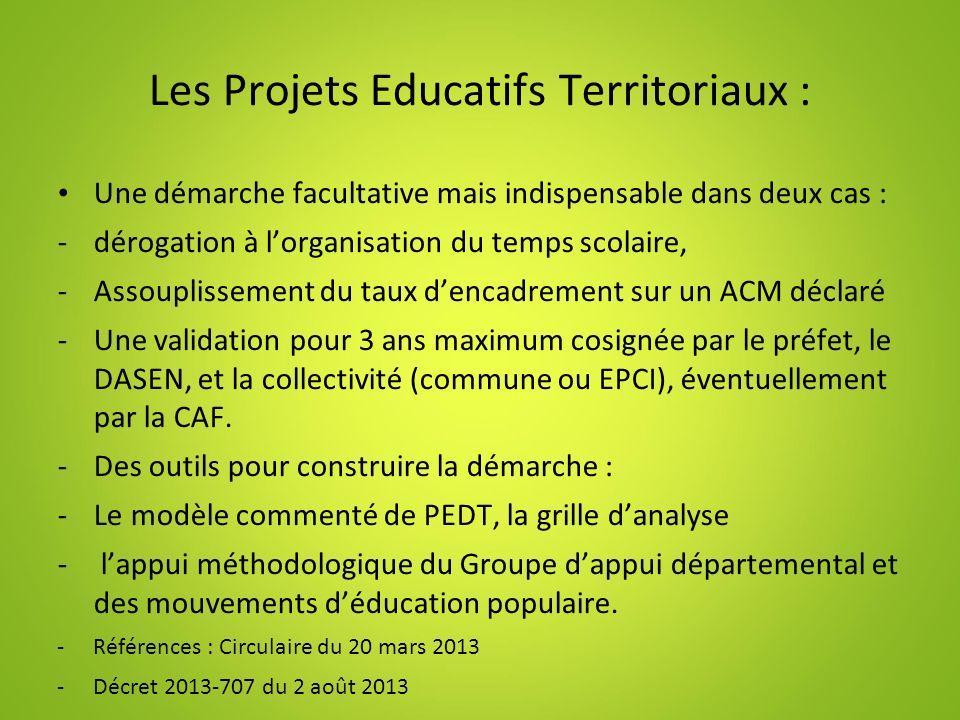 Les Projets Educatifs Territoriaux: Un échéancier pour septembre 2014: avant projet et projet 33 communes ont demandé une dérogation au temps scolaire.