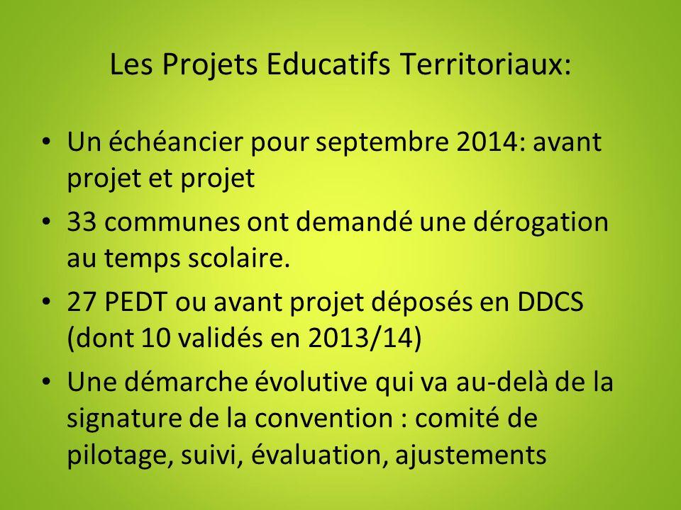 Les Projets Educatifs Territoriaux: Un échéancier pour septembre 2014: avant projet et projet 33 communes ont demandé une dérogation au temps scolaire