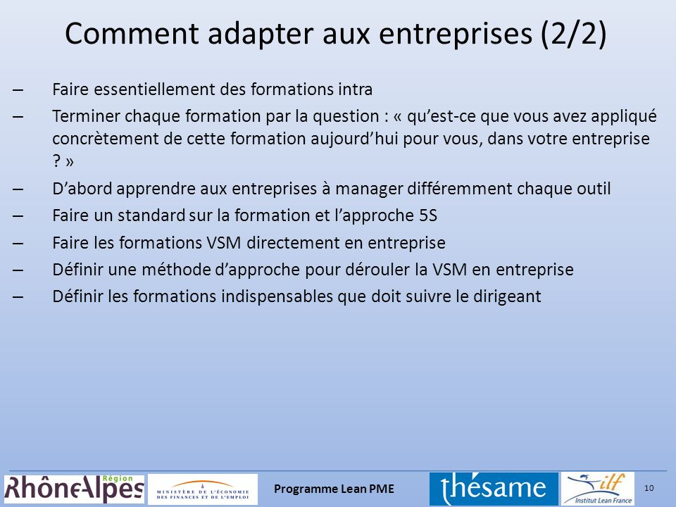 10 Programme Lean PME – Faire essentiellement des formations intra – Terminer chaque formation par la question : « quest-ce que vous avez appliqué con