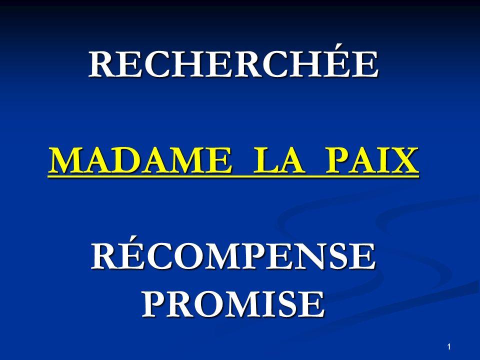 RECHERCHÉE MADAME LA PAIX RÉCOMPENSE PROMISE 1