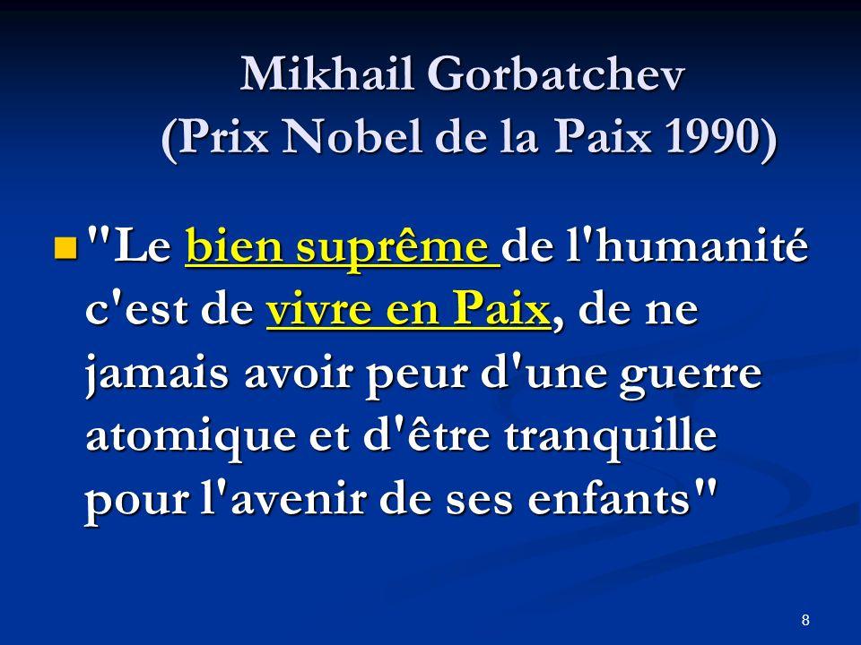 Mikhail Gorbatchev (Prix Nobel de la Paix 1990) Mikhail Gorbatchev (Prix Nobel de la Paix 1990)