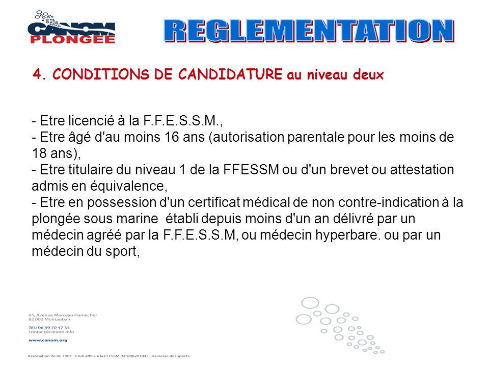 - Etre licencié à la F.F.E.S.S.M., - Etre âgé d'au moins 16 ans (autorisation parentale pour les moins de 18 ans), - Etre titulaire du niveau 1 de la